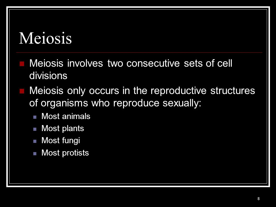 Meiosis Meiosis involves two consecutive sets of cell divisions