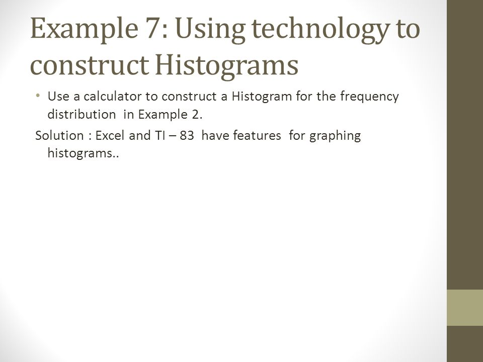 Example 7: Using technology to construct Histograms