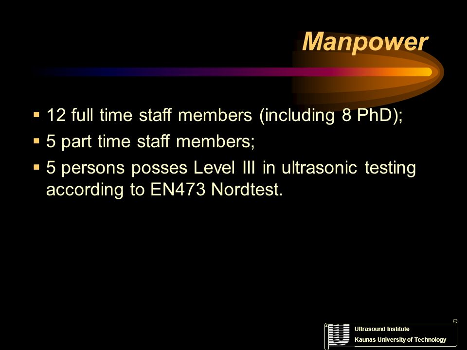 Manpower 12 full time staff members (including 8 PhD);