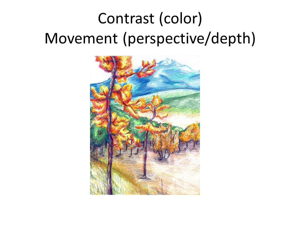 Contrast (color) Movement (perspective/depth)