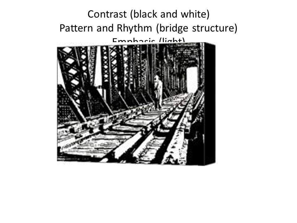Contrast (black and white) Pattern and Rhythm (bridge structure) Emphasis (light)