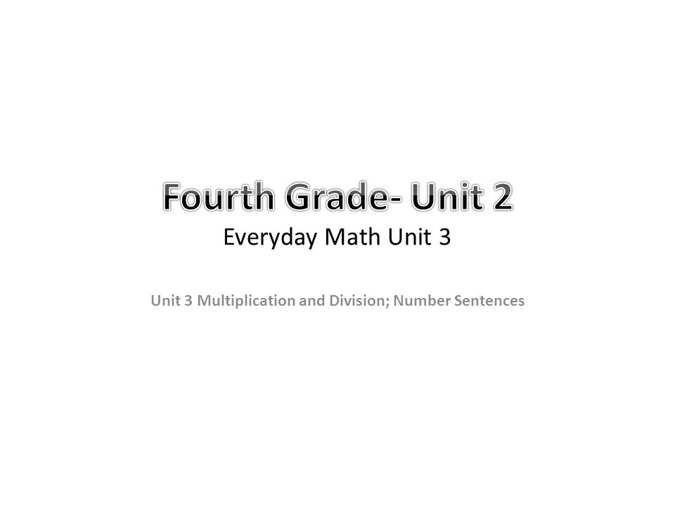 Fourth Grade Unit 2 Everyday Math Unit 3 Ppt Download
