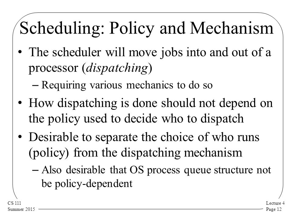 Scheduling CS 111 Operating System Principles Peter Reiher