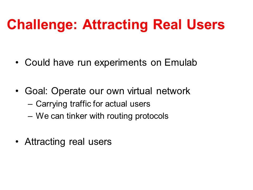 Challenge: Attracting Real Users