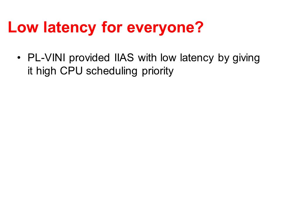 Low latency for everyone