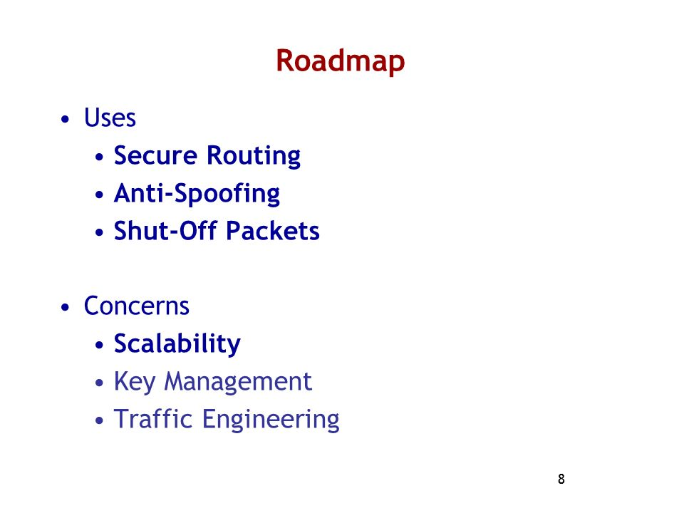 Roadmap Uses Secure Routing Anti-Spoofing Shut-Off Packets Concerns