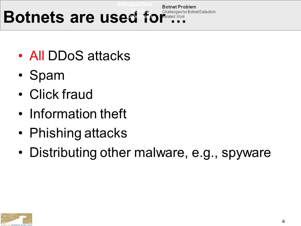 Botnets are used for … All DDoS attacks Spam Click fraud