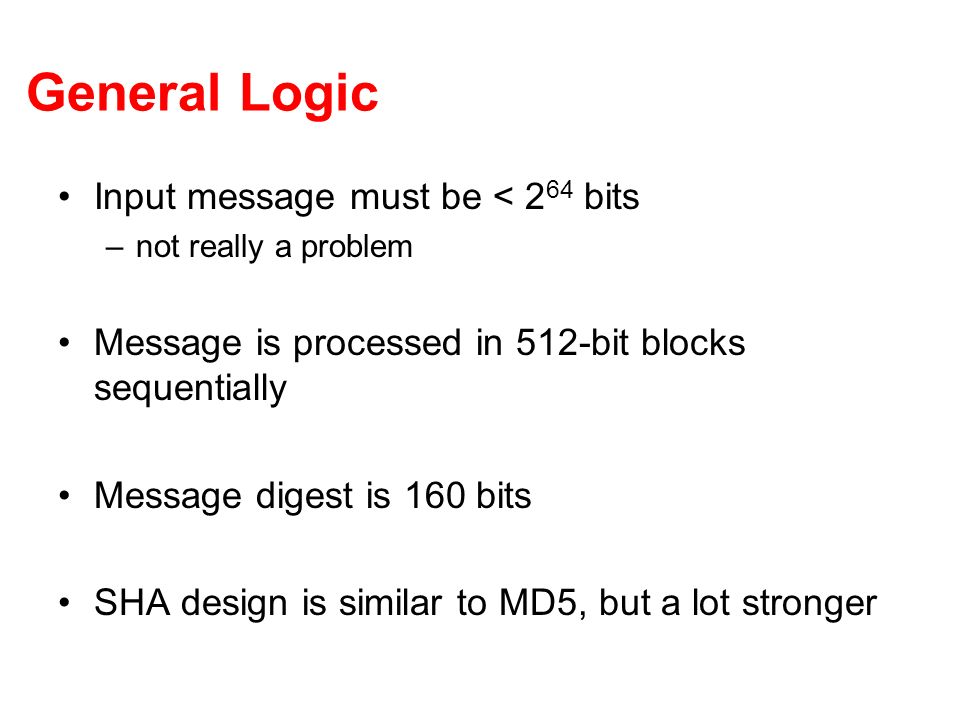 General Logic Input message must be < 264 bits