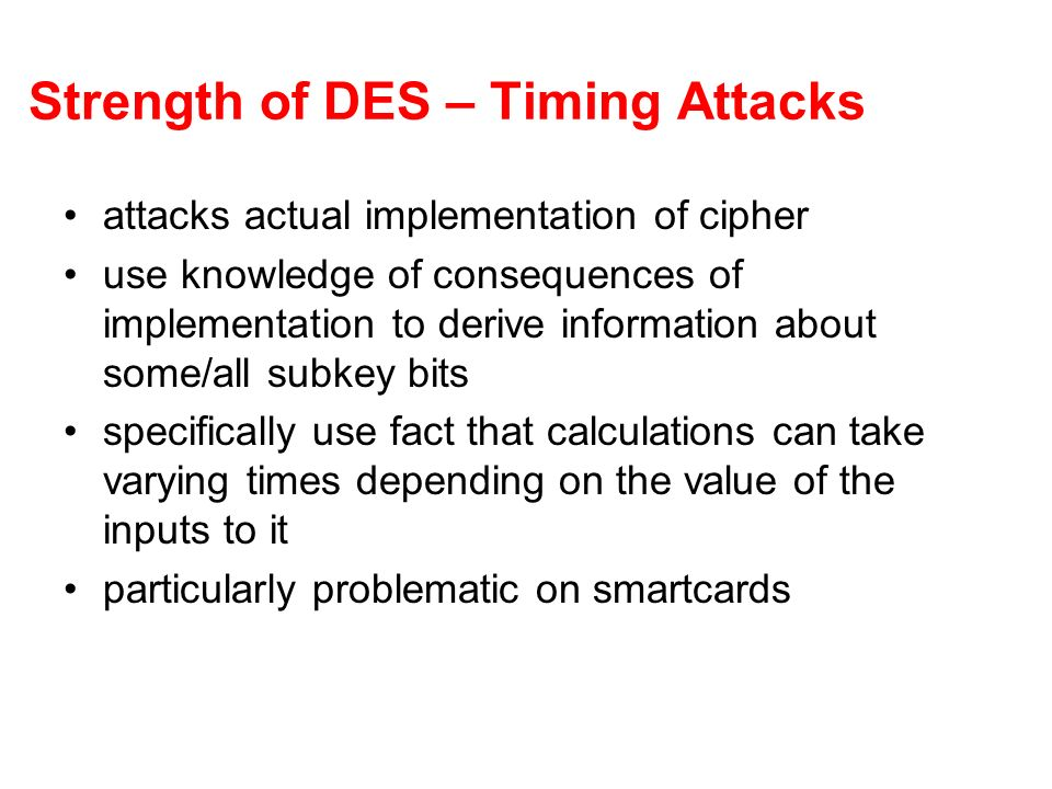 Strength of DES – Timing Attacks