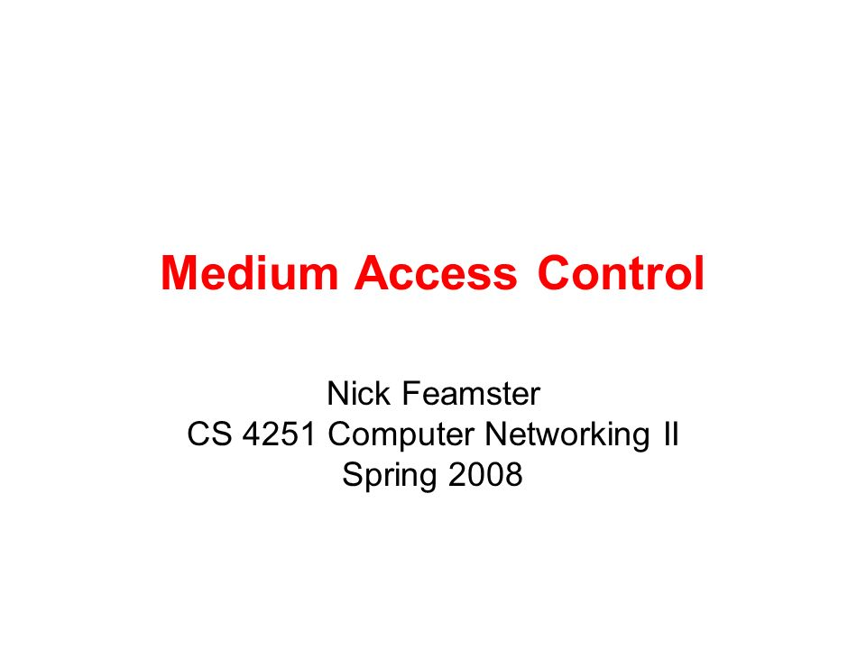 Nick Feamster CS 4251 Computer Networking II Spring 2008