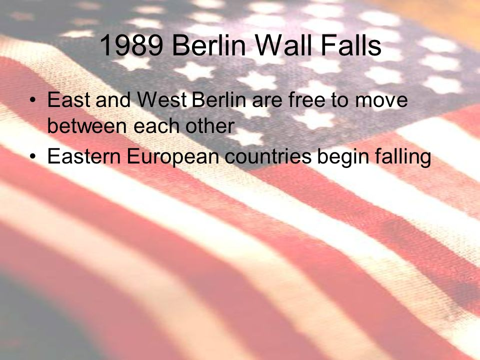 1989 Berlin Wall Falls East and West Berlin are free to move between each other.