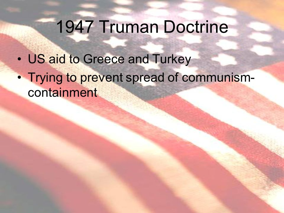 1947 Truman Doctrine US aid to Greece and Turkey