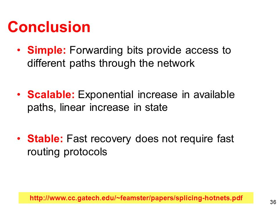 Conclusion Simple: Forwarding bits provide access to different paths through the network.