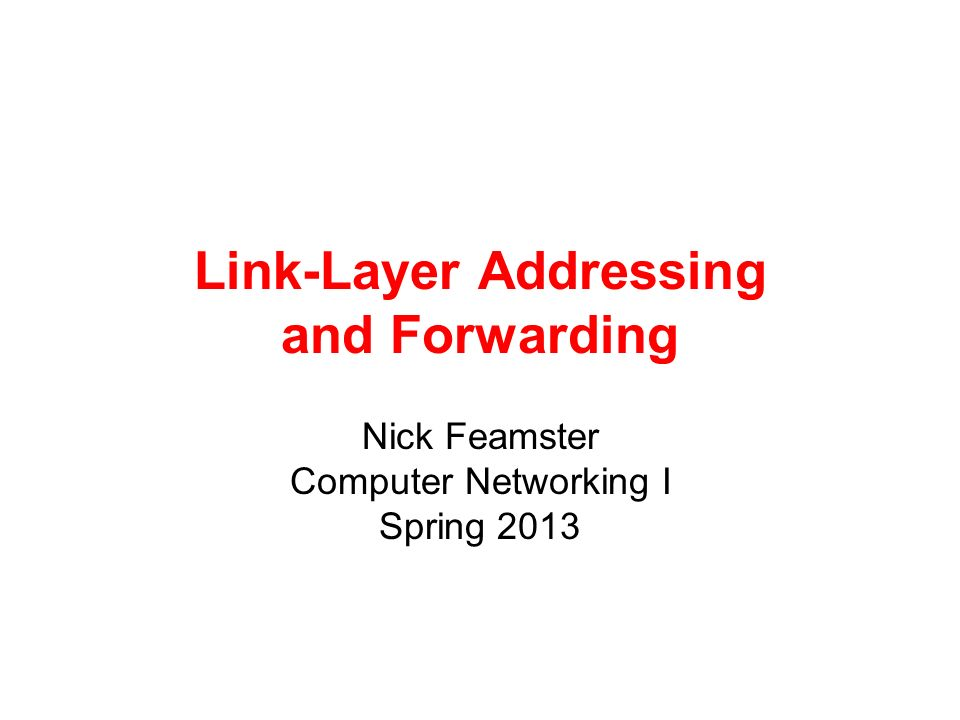 Link-Layer Addressing and Forwarding