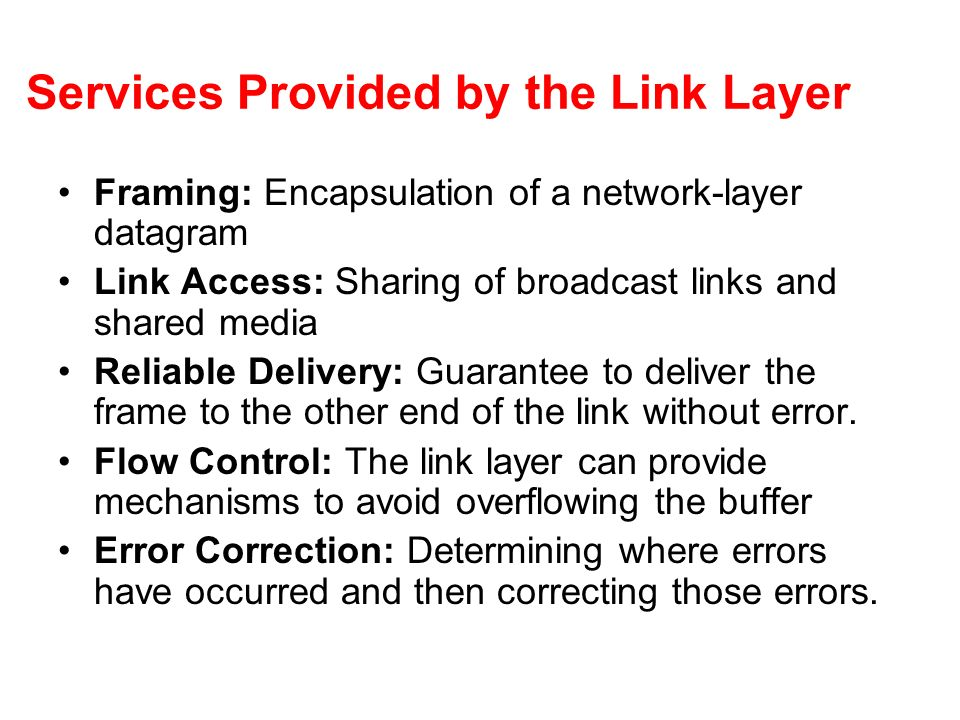 Services Provided by the Link Layer