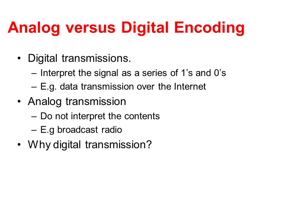 Analog versus Digital Encoding