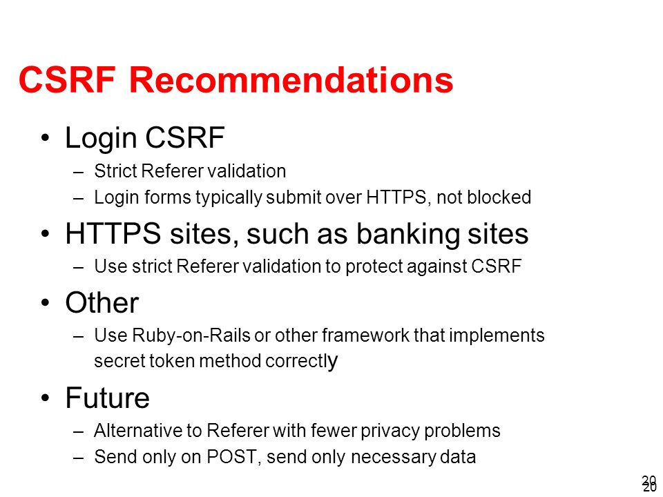 CSRF Recommendations Login CSRF HTTPS sites, such as banking sites