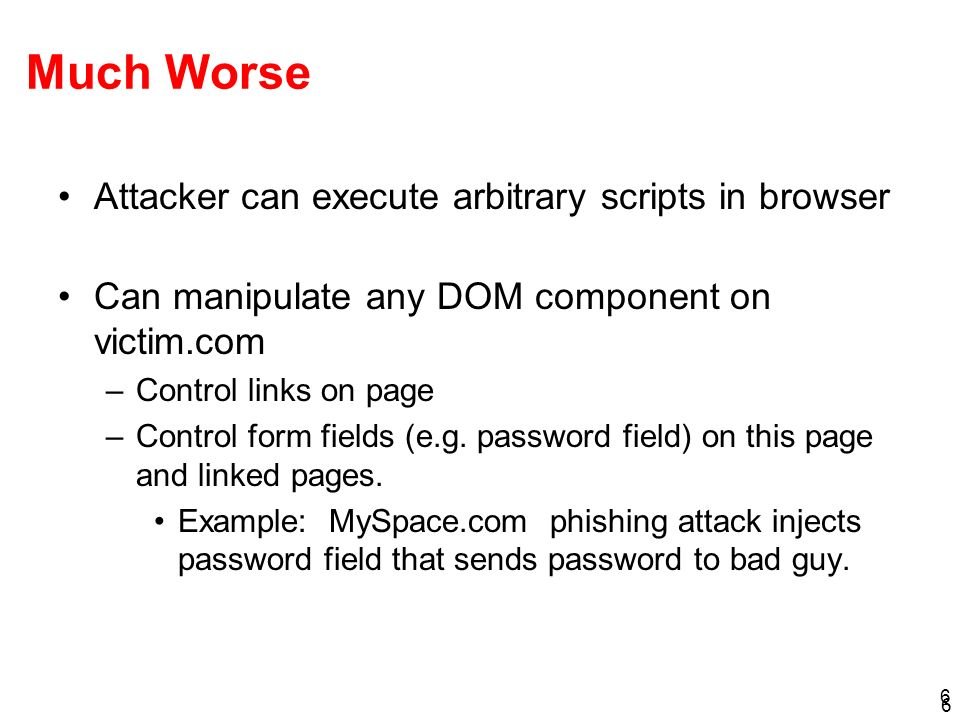 Much Worse Attacker can execute arbitrary scripts in browser
