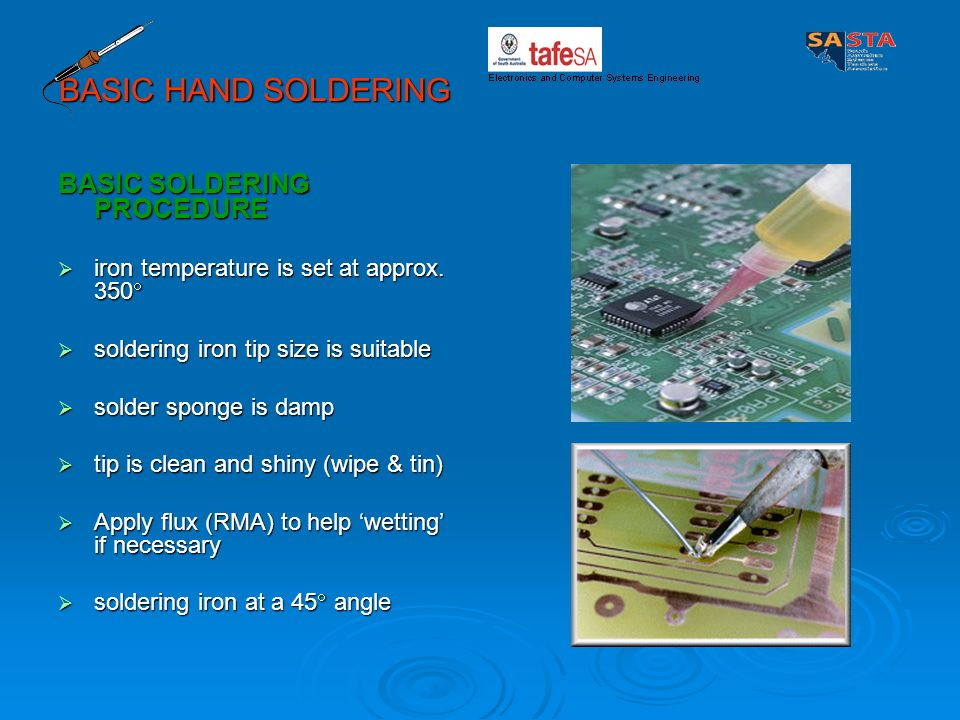 BASIC HAND SOLDERING BASIC SOLDERING PROCEDURE