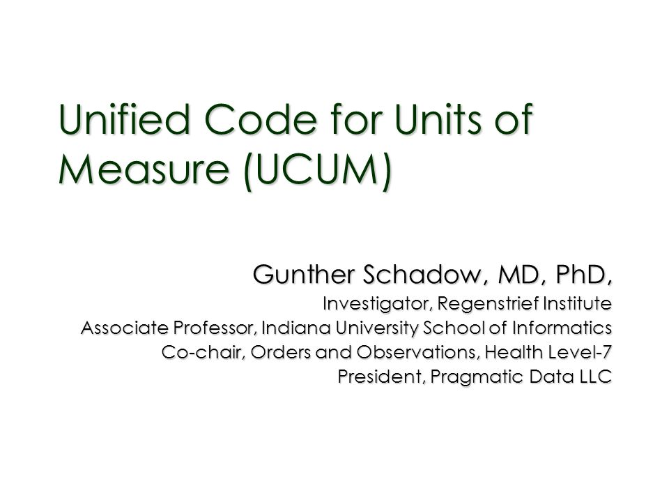 Unified Code for Units of Measure (UCUM)