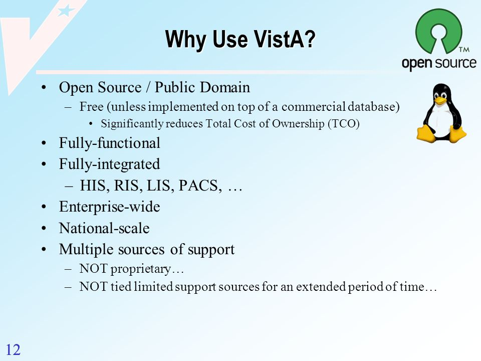 Why Use VistA Open Source / Public Domain Fully-functional