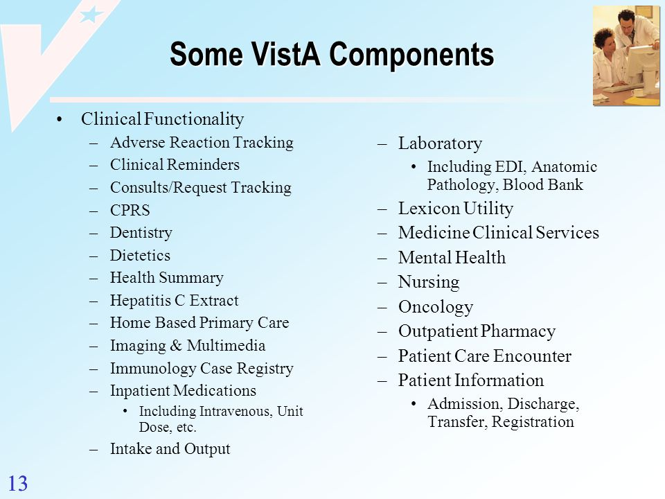 Some VistA Components 13 Clinical Functionality Laboratory