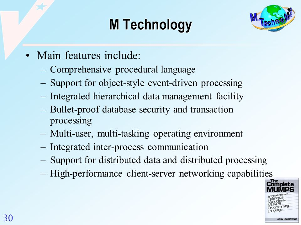 M Technology Main features include: Comprehensive procedural language