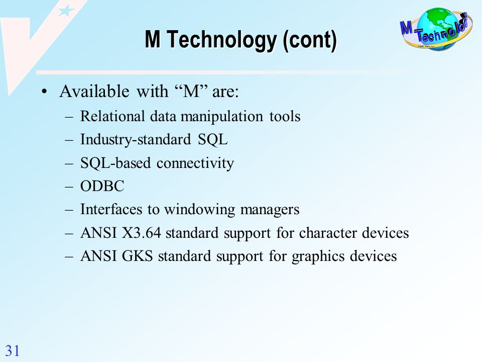 M Technology (cont) Available with M are: