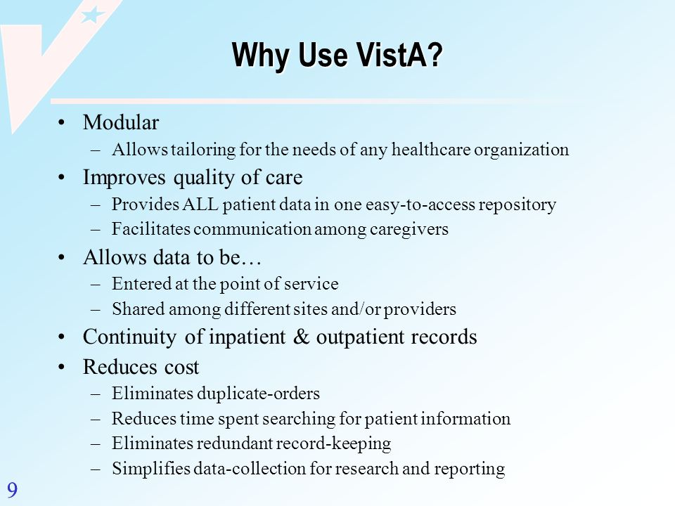 Why Use VistA Modular Improves quality of care Allows data to be…