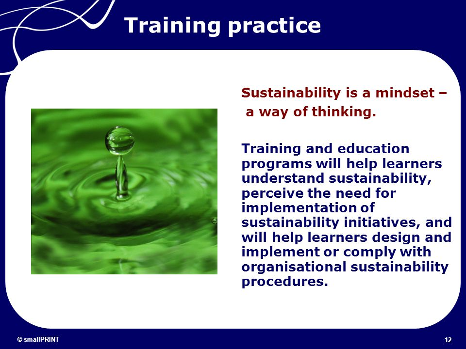 Training practice Sustainability is a mindset – a way of thinking.