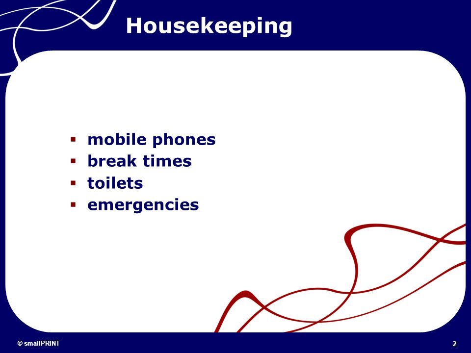 Housekeeping mobile phones break times toilets emergencies