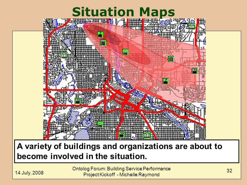 Situation Maps A variety of buildings and organizations are about to become involved in the situation.