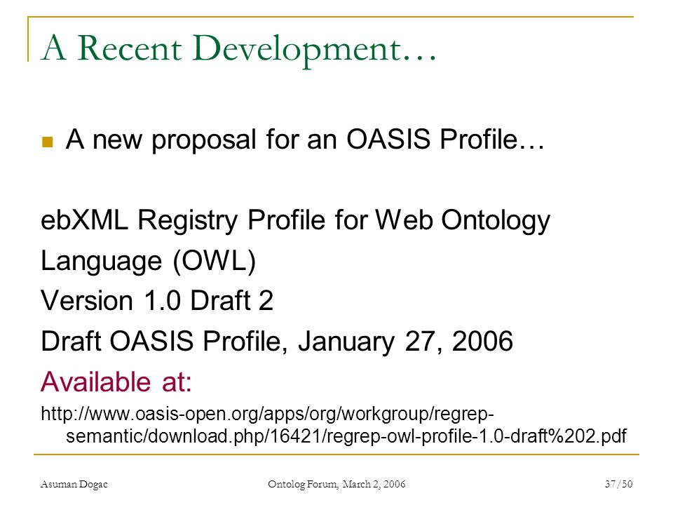 A Recent Development… A new proposal for an OASIS Profile…