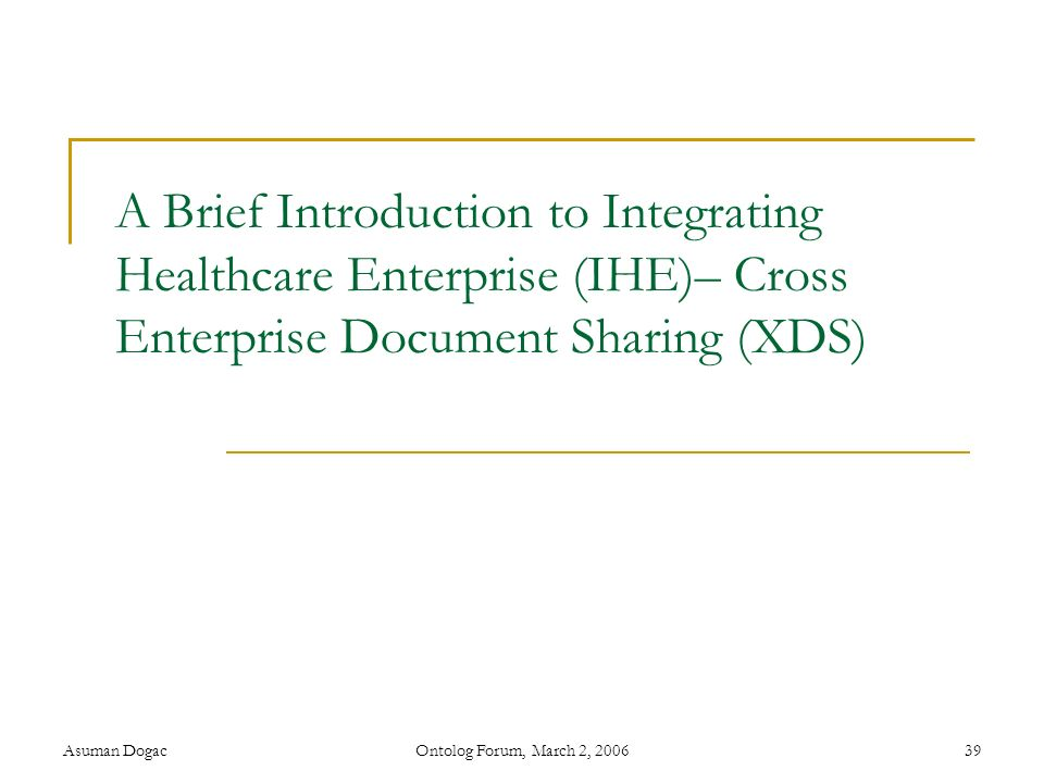 A Brief Introduction to Integrating Healthcare Enterprise (IHE)– Cross Enterprise Document Sharing (XDS)