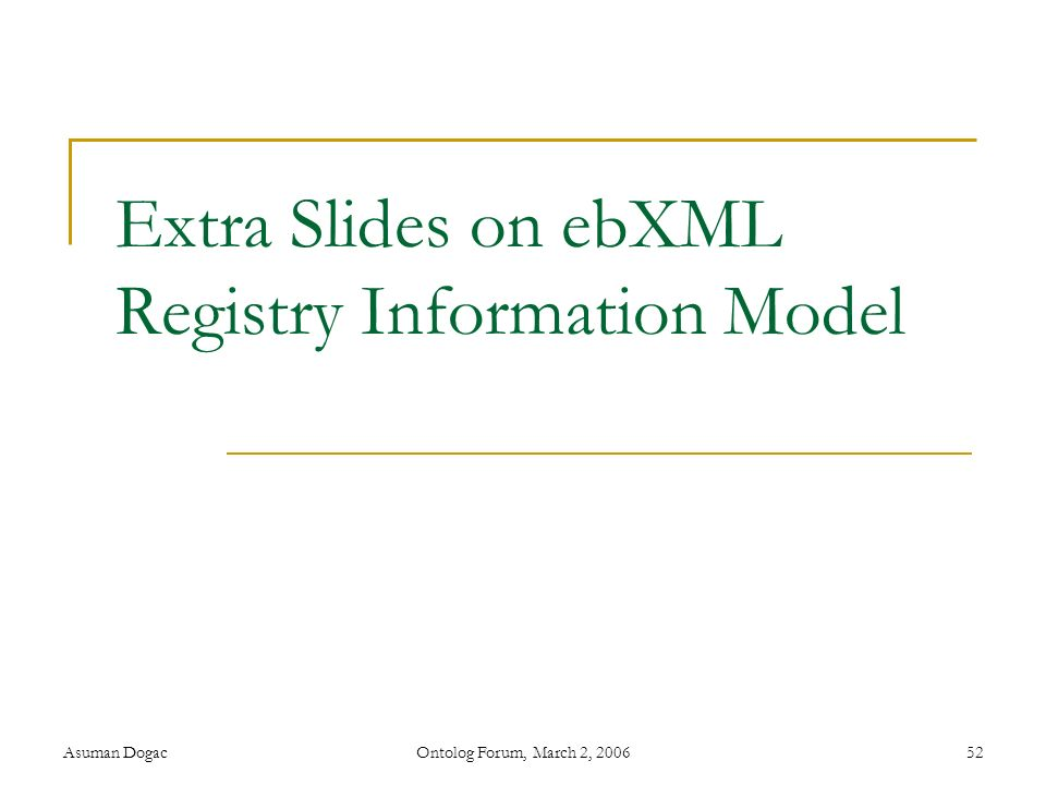 Extra Slides on ebXML Registry Information Model