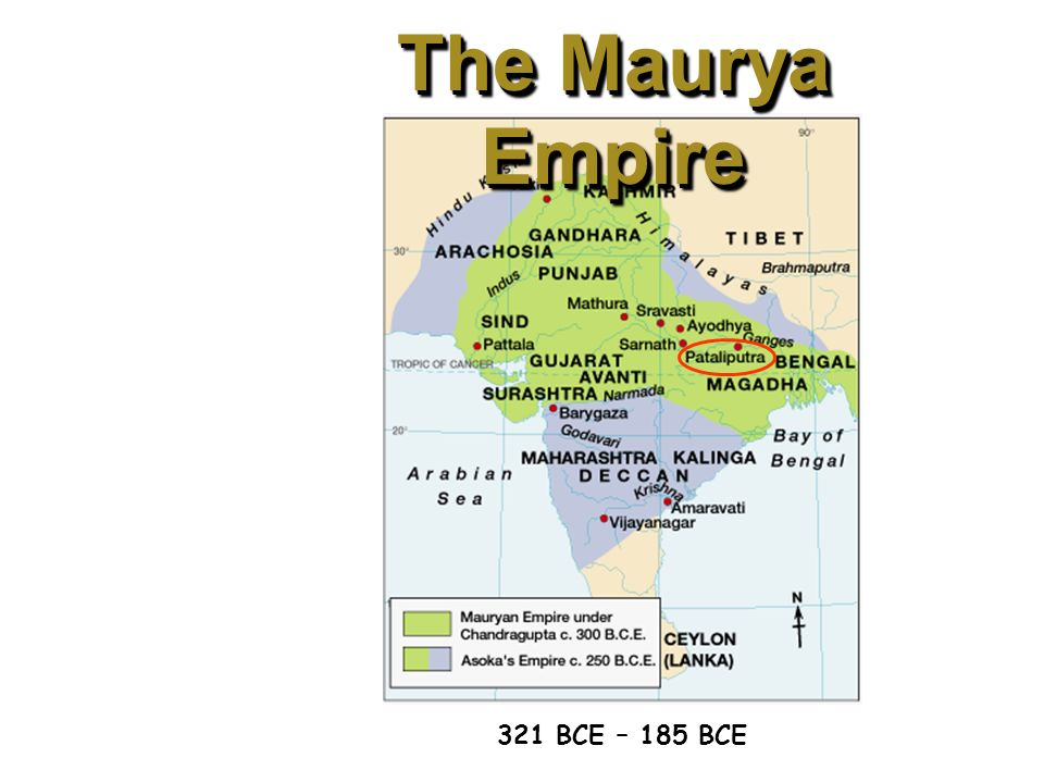The Maurya Empire 321 BCE – 185 BCE