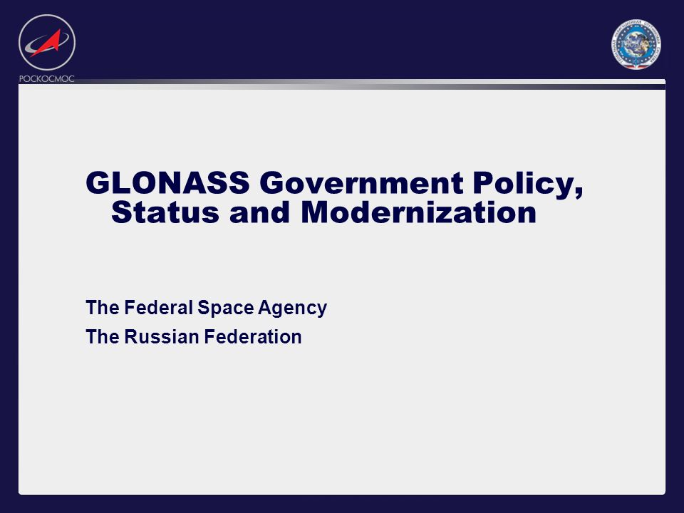 GLONASS Government Policy, Status and Modernization
