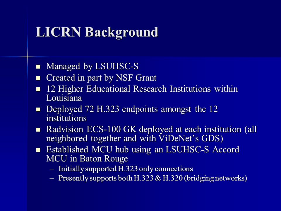 LICRN Background Managed by LSUHSC-S Created in part by NSF Grant