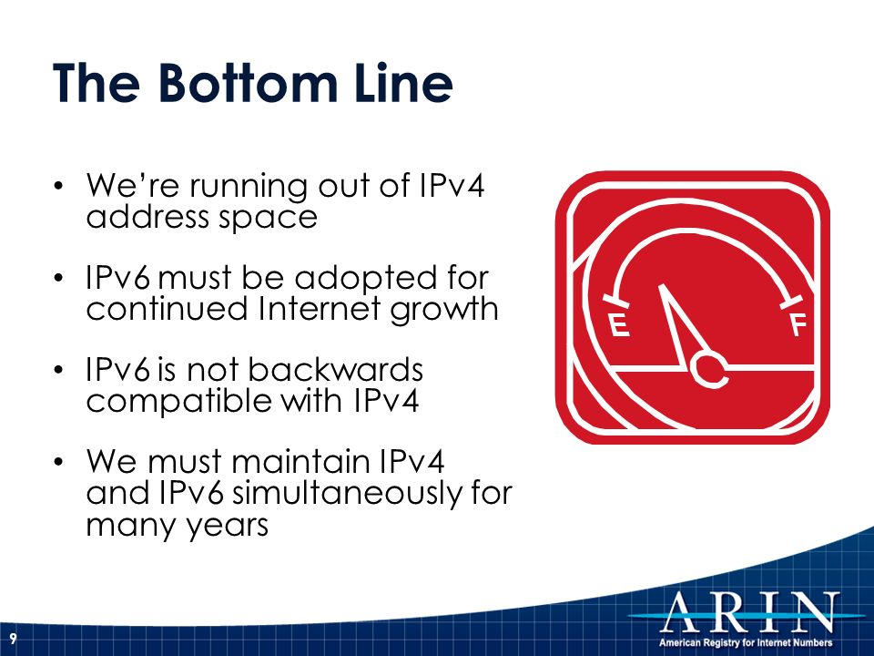 The Bottom Line We're running out of IPv4 address space