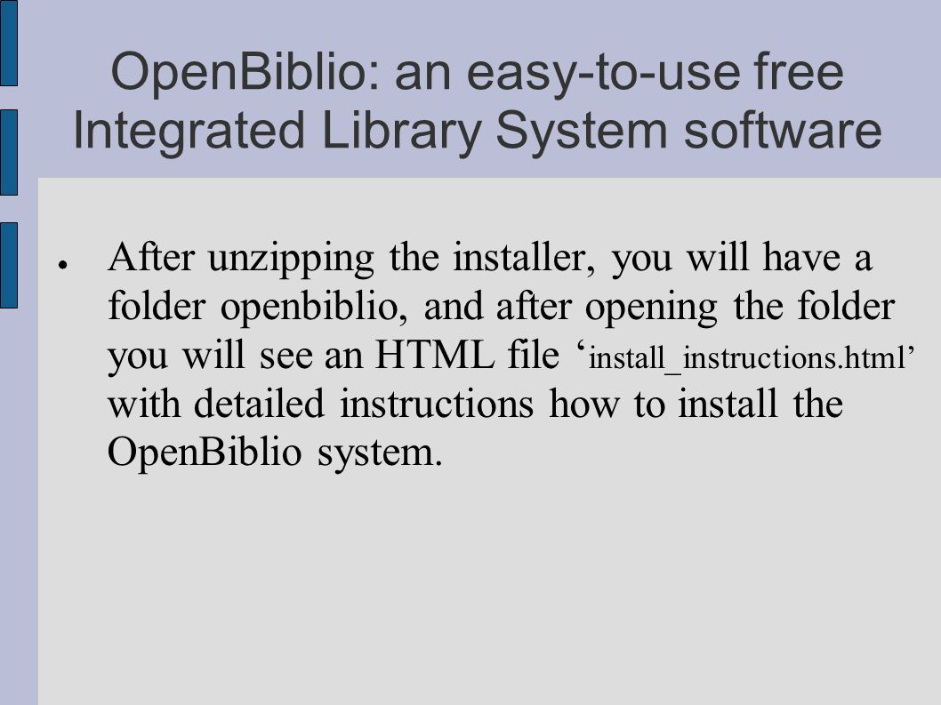 OpenBiblio: an easy-to-use free Integrated Library System software