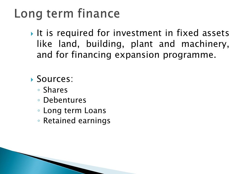 Long Term Loans >> Sources Of Finance Long Term Finance Short Term Finance Ppt Download