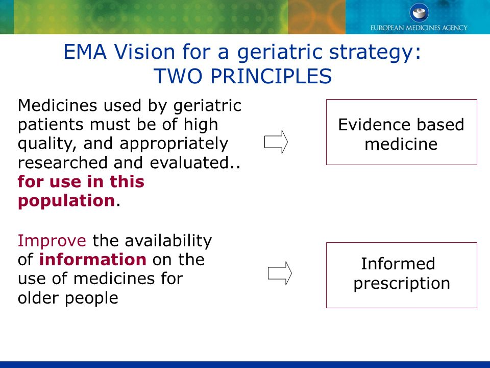 EMA Vision for a geriatric strategy: TWO PRINCIPLES