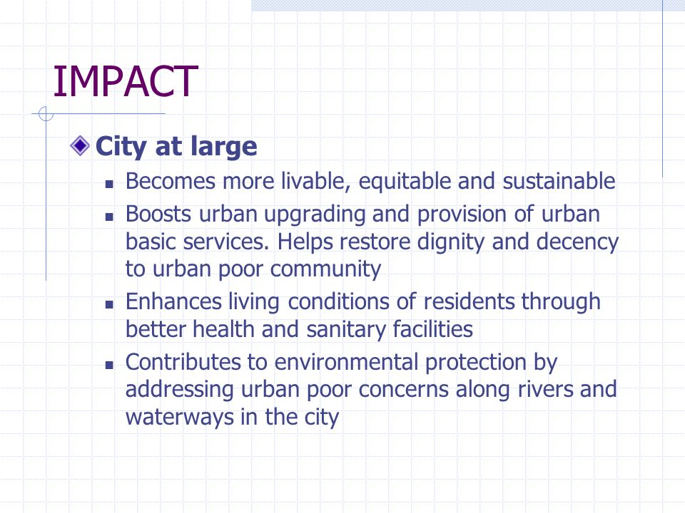 IMPACT City at large Becomes more livable, equitable and sustainable