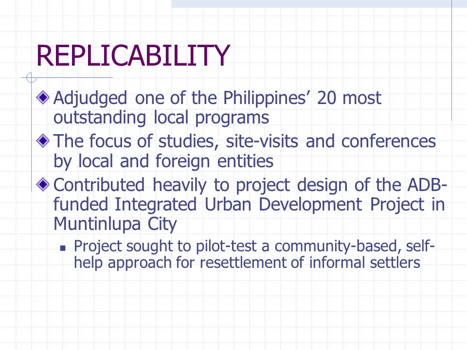 REPLICABILITY Adjudged one of the Philippines' 20 most outstanding local programs.