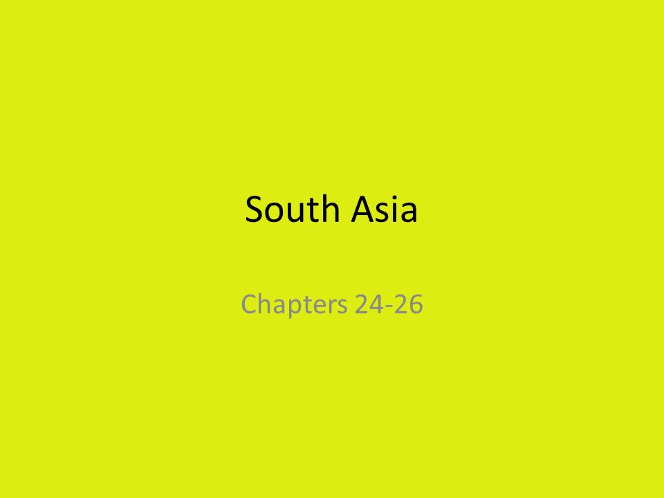 South Asia Chapters 24-26