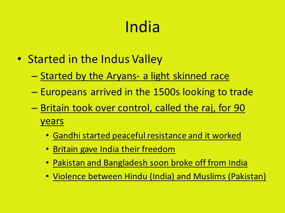 India Started in the Indus Valley