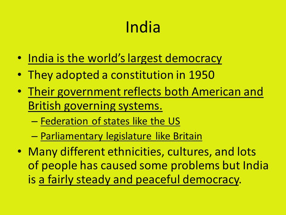 India India is the world's largest democracy