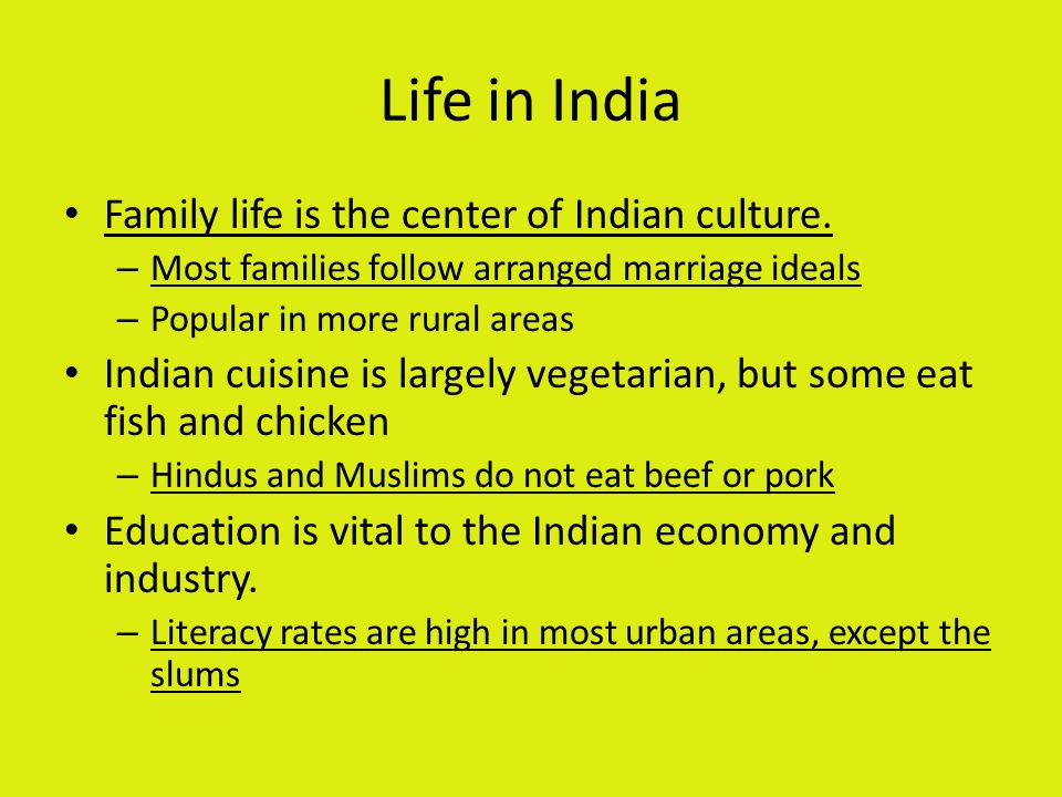 Life in India Family life is the center of Indian culture.