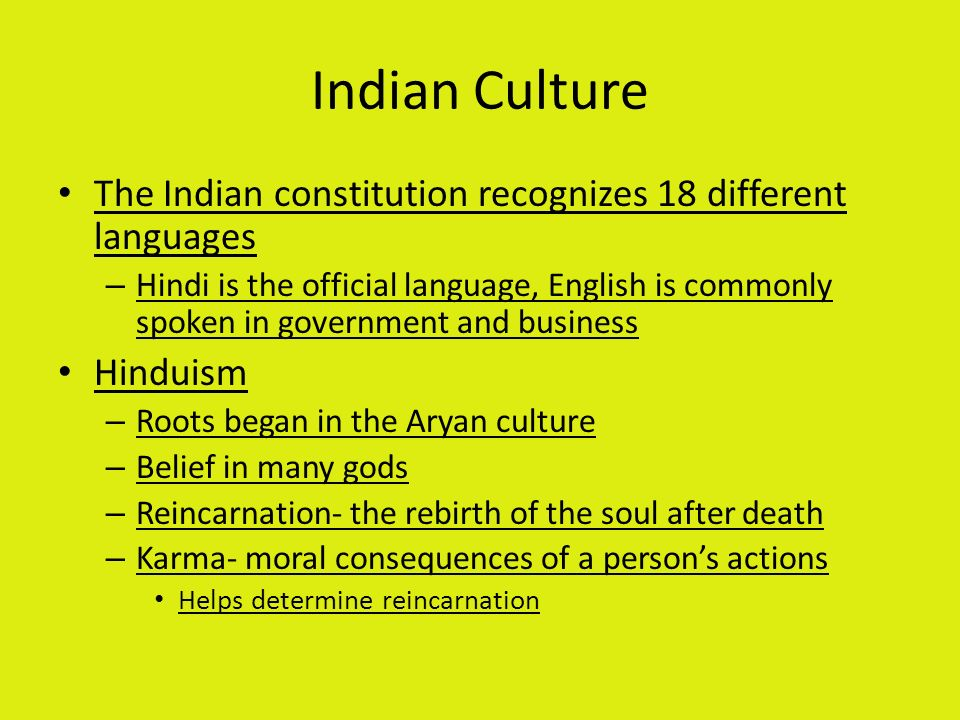 Indian Culture The Indian constitution recognizes 18 different languages.