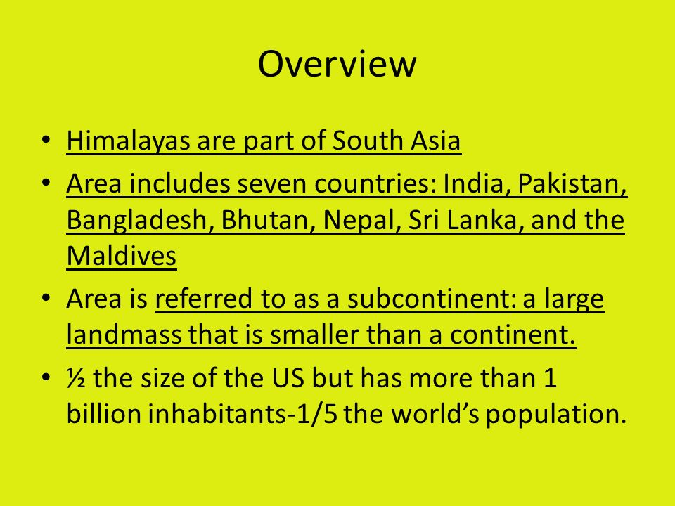 Overview Himalayas are part of South Asia